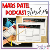 Mars Patel Podcast Sketches: Print and Go for Comprehension