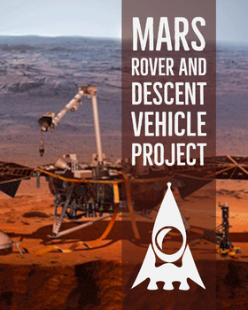 Mars Rover and Descent Vehicle Building and Engineering Project