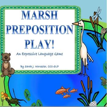 Marsh Preposition Play! An Expressive Language Activity