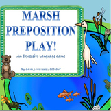 Marsh Preposition Play! An Expressive Language Activity