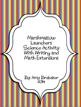 Marshmallow Launch Science Activity with Writing and Math Extensions