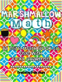 Marshmallow Math {A Math Mini-Book to Use With Lucky Charms}