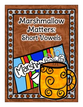 Marshmallow Matters: Short Vowels CVC