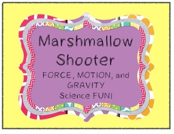 Marshmallow Shooter Science Lab Force Motion Gravity STEM Activity