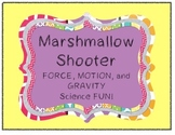 Marshmallow Shooter Science Lab Force Motion Gravity STEM