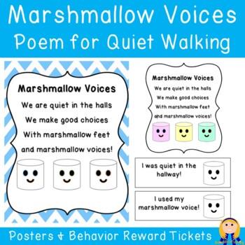 Marshmallow Voices Poem/Chant Posters & Quiet Hallway Behavior Tickets