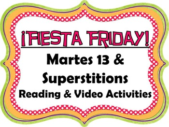 Fiesta Friday! Martes 13 & Superstitions Reading and Video Activities in Spanish