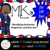 MLK, Jr. Zip ZAP Zop! Sentences, Fragments, and Run-ons