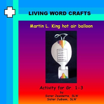 Martin Luther King 3D hot air balloon for Gr. 1- 3