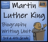 Martin Luther King Biography Writing Unit   3rd Grade & 4th Grade