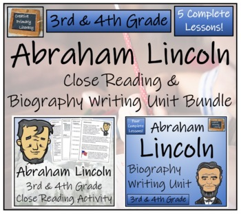 Abraham Lincoln - 3rd & 4th Grade Close Reading & Biography Bundle