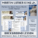 Martin Luther King Background Lesson: Web Quest, Writing Activities, and Quiz