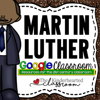 Martin Luther King Google Classroom Assignment