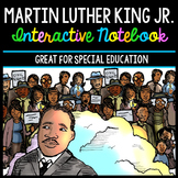 Martin Luther King - Interactive Notebook - Special Education - Reading/Writing