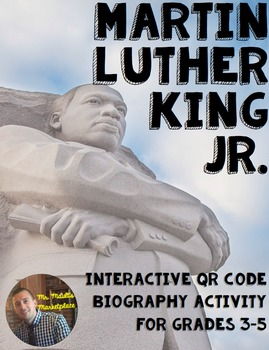 Martin Luther King Interactive QR Code Biography Activity for Grades 3-5