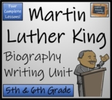 Martin Luther King Jr - 5th & 6th Grade Biography Writing Activity