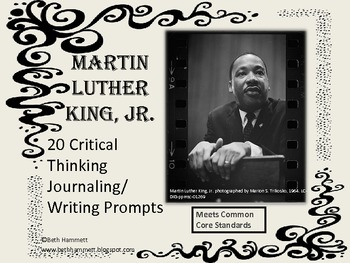 Martin Luther King, Jr. 20 Critical Thinking Journaling/Writing Prompts