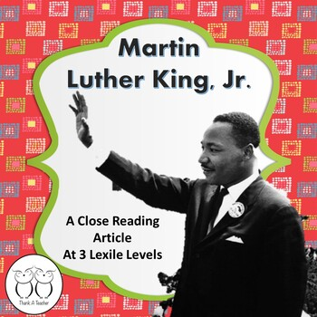 Martin Luther King, Jr. Engaging Close Reading at 3 Levels & Activities