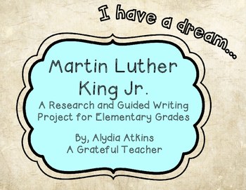 Martin Luther King Jr. - A Research and Guided Writing Project
