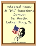 """Martin Luther King, Jr. Adapted Book and """"WH"""" Questions: Combo"""