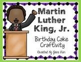 Martin Luther King, Jr. Birthday Cake Craftivity- Grade 1-3
