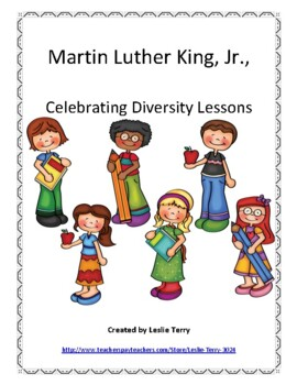 Martin Luther King, Jr. - Celebrating Diversity Lessons