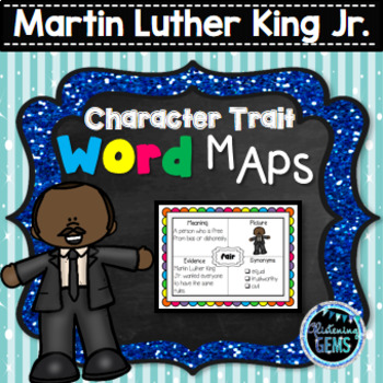 Martin Luther King Jr. - Character Trait Word Maps, Graphic Organizers