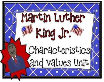 Martin Luther King Jr - Characteristics and Values Unit