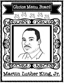 Martin Luther King, Jr. Choice Menu Board with Accompanying Graphic Organizers