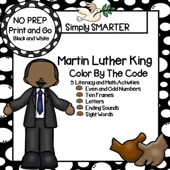 Martin Luther King, Jr. Color By The Code:  NO PREP Literacy and Math Activities