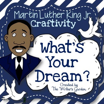 Martin Luther King Jr. Craftivity: What's Your Dream?