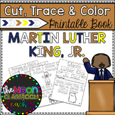 """""""Martin Luther King Jr. Day"""" Cut, Trace and Color Printable Book!"""