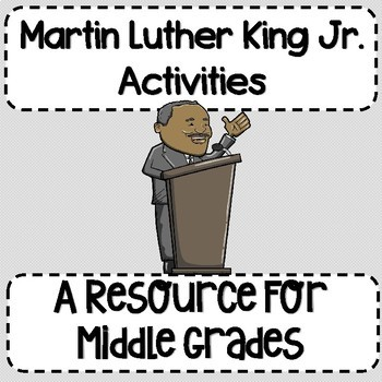 Martin Luther King Jr. Day (MLK) Activities for Middle Grades