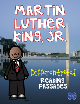 Martin Luther King, Jr.  Differentiated Reading Passages & Questions