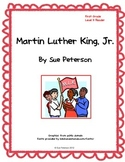 Martin Luther King, Jr. - First Grade Level D Reader