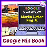 Google Classroom Activities MARTIN LUTHER KING JR. Interactive Flip Book