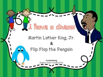 Martin Luther King, Jr. & Flip-Flop the Penguin:  I Have a Dream