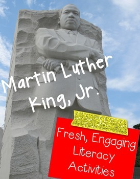 Martin Luther King, Jr. Fresh, Engaging Literacy Activities