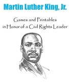 Martin Luther King, Jr:  Games and Printables in Honor of