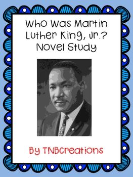 Who Was Martin Luther King, Jr.? Novel Study