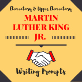 Martin Luther King Jr. Writing Prompts for Elementary/Upper Elementary
