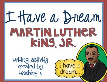 Martin Luther King, Jr. I Have a Dream Writing Activity FREEBIE