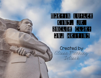 Martin Luther King, Jr. Interactive Anchor Chart and Writing