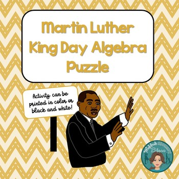 Martin Luther King Jr Algebra Puzzle for the middle and high school classroom