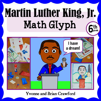 Martin Luther King, Jr. Math Glyph (6th Grade Common Core)