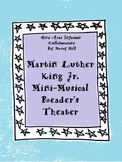 Martin Luther King Jr. Mini-Musical Reader's Theater