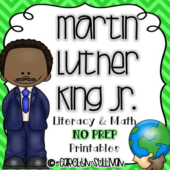 Martin Luther King Jr. -- No Prep Math and Literacy Printables!