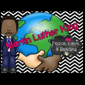 Martin Luther King, Jr.: Peace, Love, & Dreams: A unit for