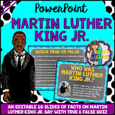 Martin Luther King Jr PowerPoint (All About Martin Luther King Jr. with Quiz)