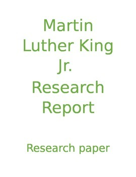Martin Luther King Jr. Research Report